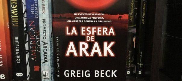 La Esfera de Arak de Greig Beck