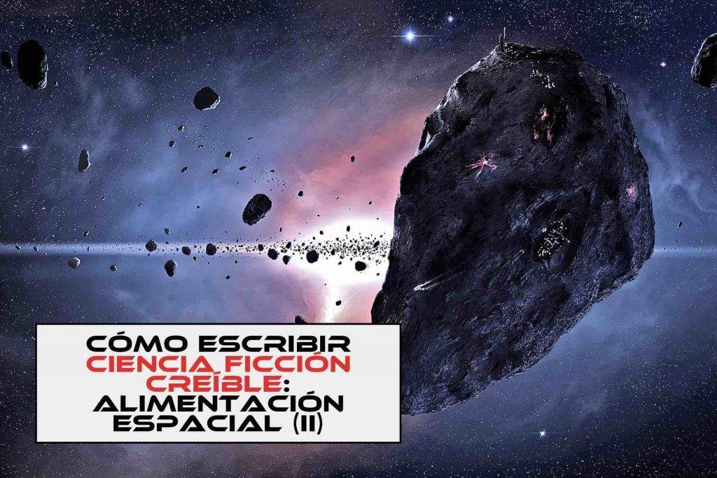 Cómo escribir ciencia ficción creíble: Alimentación espacial (II)