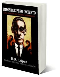 Imposible pero incierto de RR Lopez