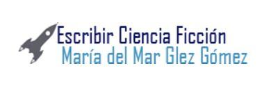 Blogs de ciencia ficción para escritores María del Mar Glez Gómez