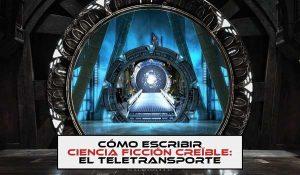Cómo escribir ciencia ficción creíble: el teletransporte