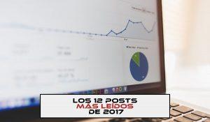 Los 12 posts más leídos de 2017