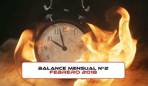 Balance mensual nº2: febrero 2018