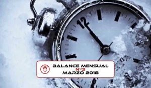Balance mensual nº3: marzo 2018
