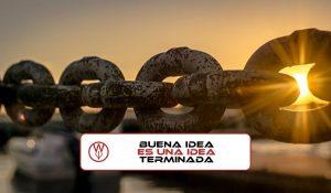 Una buena idea es una idea terminada