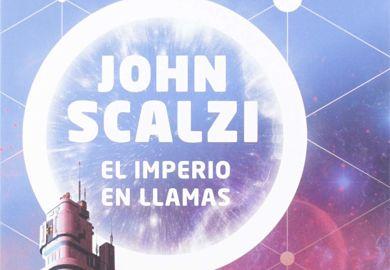 El imperio en llamas de John Scalzi libros de ciencia ficcion de la editorial Minotauro