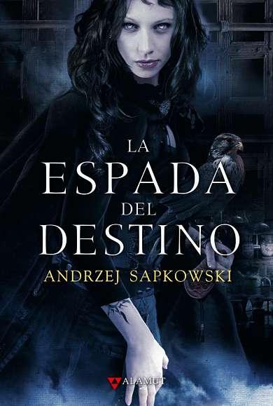 La Espada del Destino de Andrzej Sapkowski portada