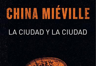 La ciudad y la ciudad de China Mieville novelas de ciencia ficcion