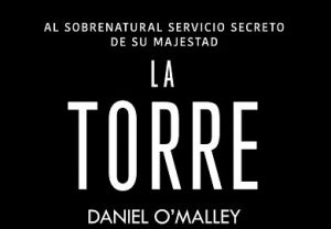 La torre de Daniel OMalley libros de fantasia