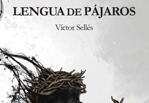 Portada del libro Lengua de pájaros de Víctor Sellés novela de fantasia oscura