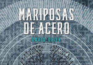 Mariposas de acero de David Olier en libros cyberpunk