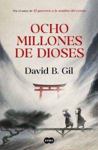 Novela historica autores ocho millones de dioses de david b gil