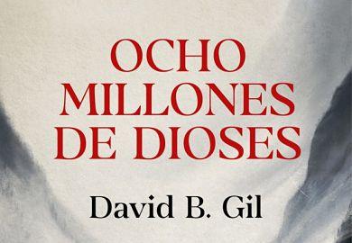 Novela historica novedades ocho millones de dioses de david b gil