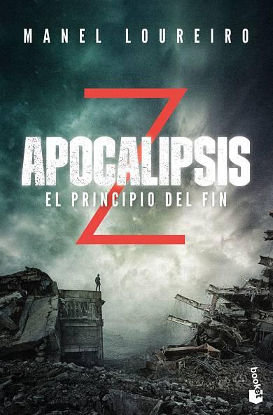 Portada Apocalipsis Z El principio del fin de Manel Loureiro Booket Planeta