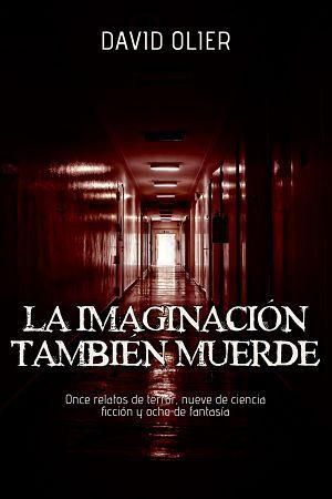 El libro: la imaginación también muerde de David Olier