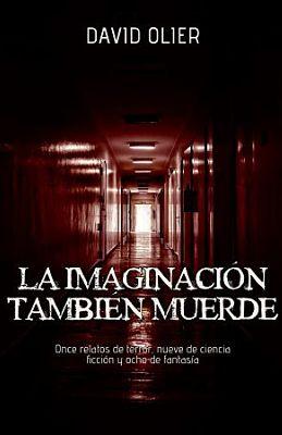 Libro de relatos La imaginación también muerde de David Olier