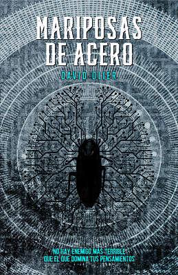 Mariposas de acero novela de ciencia ficción escrita por David Olier