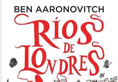 Ríos de Londres de Ben Aaronovitch libros de fantasía urbana