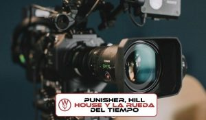 The Punisher Netflix La Maldicion de Hill House y La Rueda del Tiempo