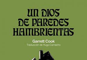Un dios de paredes hambrientas de Garrett Cook libros de terror bizarro